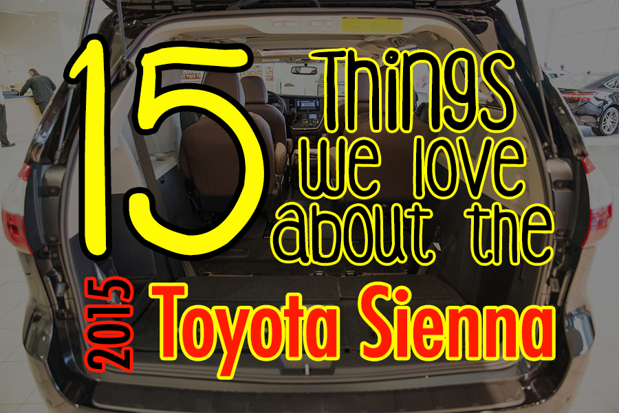15 Things We Love About The 2015 Toyota Sienna | New Cars